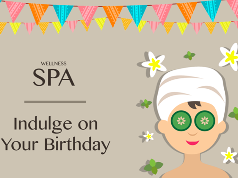 Wellness Spa | Indulge on your Birthday